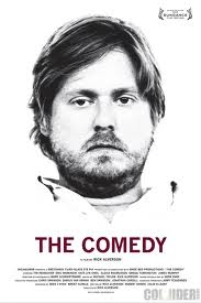 The Comedy - One of the Best New Indepentdent FIlms Streaming Netflix Instant