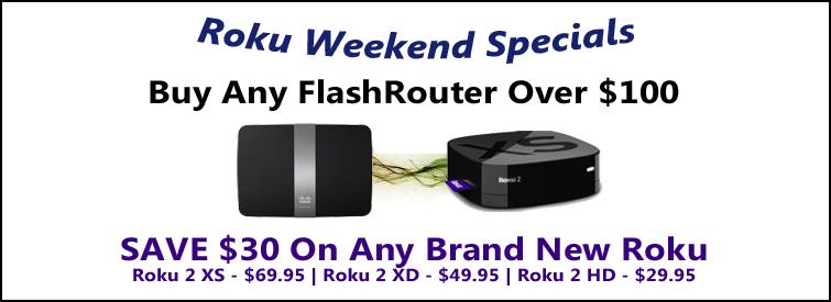 Best Price on Rokus on the Internet when you buy a router.